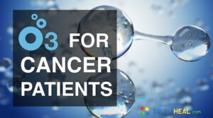 Ozone for cancer patients